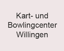 Kart- und Bowlingcenter Willingen