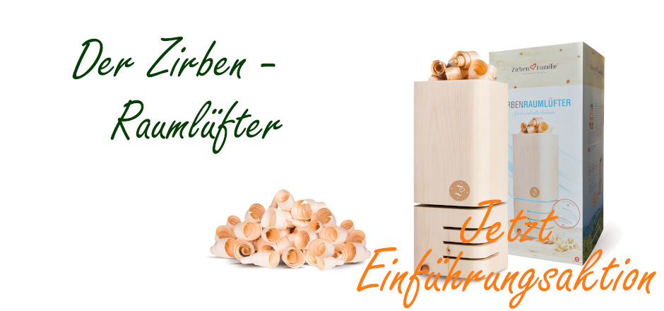 Original  ZirbenFamilie ZirbenRaumlüfter